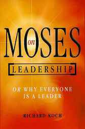 Moses on Leadership by Richard Koch