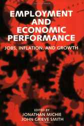 Employment and Economic Performance by Jonathan Michie