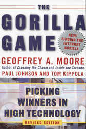 The Gorilla Game, Revised Edition by Geoffrey A. Moore