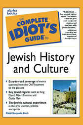 The Complete Idiot's Guide to Jewish History and Culture by Rabbi Benjamin Blech