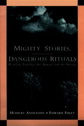 Mighty Stories, Dangerous Rituals by Herbert Anderson