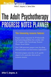 The Adult Psychotherapy Progress Notes Planner by Arthur E. Jongsma