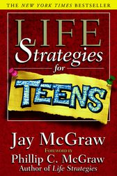 Life Strategies for Teens by Jay McGraw