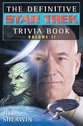 The Definitive Star Trek Trivia Book, Volume II by Jill Sherwin