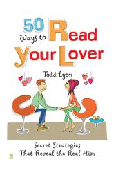 50 Ways to Read Your Lover by Todd Lyon