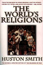 The World's Religions, Revised and Updated by Huston Smith