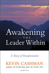 Awakening the Leader Within by Kevin Cashman