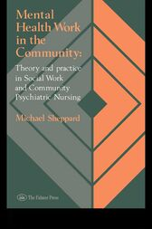 Mental Health Work In The Community by Michael Sheppard
