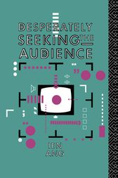Desperately Seeking the Audience by Ien Ang