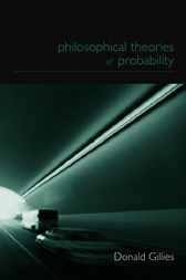 Philosophical Theories of Probability by Donald Gillies