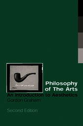 Philosophy of the Arts by Gordon Graham