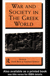 War and Society in the Greek World by Dr John Rich