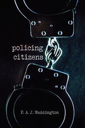 Policing Citizens by P.A.J. Waddington