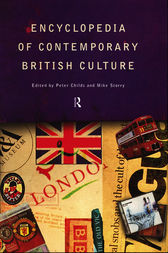 Encyclopedia of Contemporary British Culture by Peter Childs
