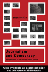 Journalism and Democracy by Brian McNair