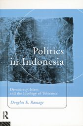 Politics in Indonesia by Douglas E. Ramage