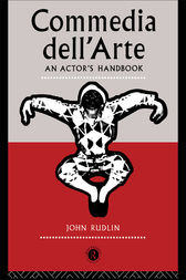 Commedia Dell'Arte: An Actor's Handbook by John Rudlin