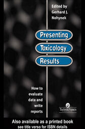 Presenting Toxicology Results by G. J. Nohynek