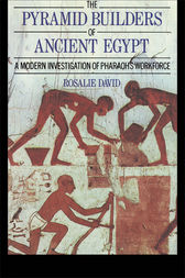 The Pyramid Builders of Ancient Egypt by Dr A Rosalie David