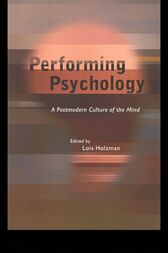 Performing Psychology by Lois Holzman