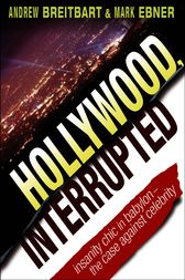 Hollywood, Interrupted by Andrew Breitbart