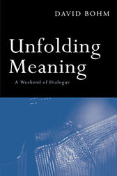Unfolding Meaning by David Bohm
