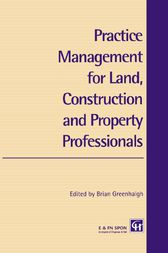 Practice Management for Land, Construction and Property Professionals by Brian Greenhalgh