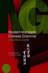 Modern Mandarin Chinese Grammar by Claudia Ross