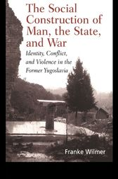 Social Construction of Man, the State and War by Franke Wilmer