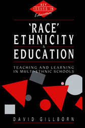 Race, Ethnicity and Education by David Gillborn