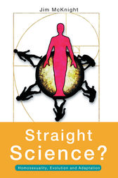 Straight Science? Homosexuality, Evolution and Adaptation
