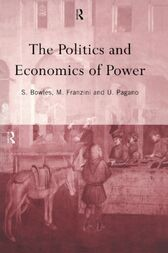 The Politics and Economics of Power by Samuel Bowles