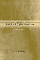 Thesaurus of Traditional English Metaphor by P.R. Wilkinson
