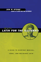 More Latin for the Illiterati by Jon R. Stone