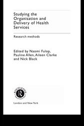 Studying the Organisation and Delivery of Health Services by Pauline Allen