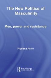 The New Politics of Masculinity by Fidelma Ashe