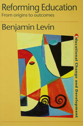 Reforming Education by Benjamin Levin