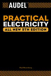 Audel Practical Electricity by Paul Rosenberg