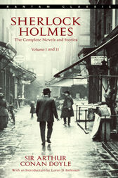 Sherlock Holmes: The Complete Novels and Stories: Volumes I and II by Arthur Conan Doyle