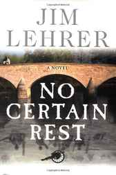 No Certain Rest by Jim Lehrer