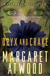 Oryx and Crake by Margaret Atwood