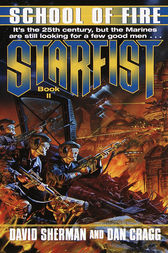 Starfist: School of Fire by David Sherman