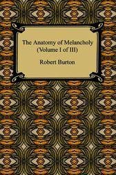 The anatomy of melancholy by robert burton