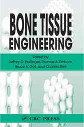 Bone Tissue Engineering by Jeffrey O. Hollinger
