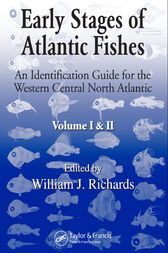 Early Stages of Atlantic Fishes by William J. Richards
