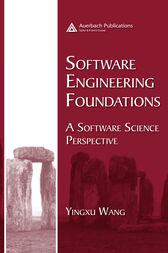 Software Engineering Foundations by Yingxu Wang