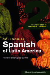 Colloquial Spanish of Latin America 2 by Roberto Rodrìguez-Saona