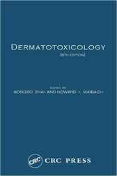 Dermatotoxicology, Sixth Edition by Hongbo Zhai