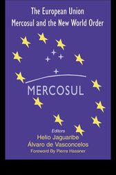 The European Union, Mercosul and the New World Order by Helio Jaguaribe
