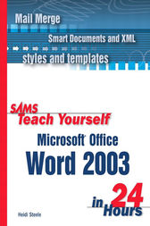 Sams Teach Yourself Microsoft Office Word 2003 in 24 Hours by Heidi Steele